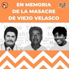 Masacre de Viejo Velasco cumple 13 años de impunidad - Somoselmedio
